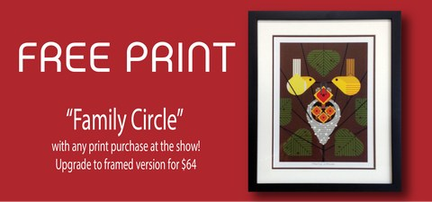 Free Print 'Family Circle' with any print purchase at the show! Upgrade to the framed version for $64